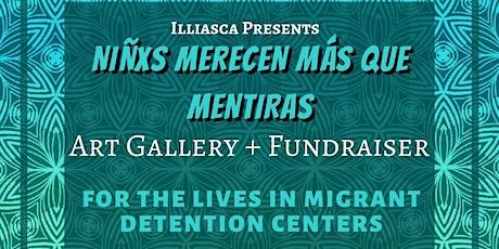 Niñxs Merecen Más Que Mentiras Art Gallery + Fundraiser tickets