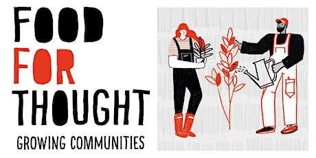 Growing Communities - Food for Thought series tickets