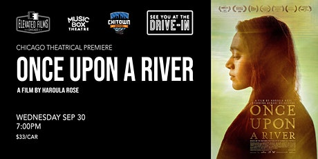 Once Upon A River - Chicago Theatrical Premiere tickets