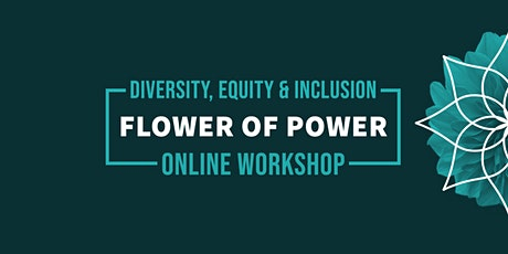 Online Diversity, Equity & Inclusion Workshop: 'Flower of Power' tickets