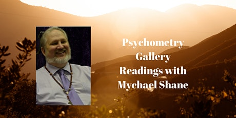 Psychometry Gallery Readings with Mychael Shane tickets