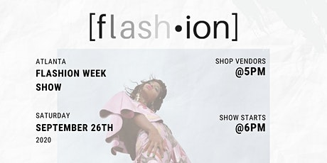 ATLANTA FLASHION WEEK  SHOW SEPTEMBER 2020 (18+ with ID permitted) tickets