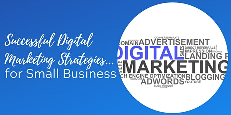 Successful Small Business Digital Marketing Strategies tickets