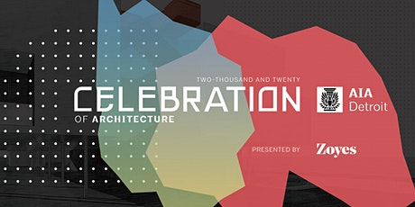 2020 AIA Detroit Celebration of Architecture Broadcast tickets