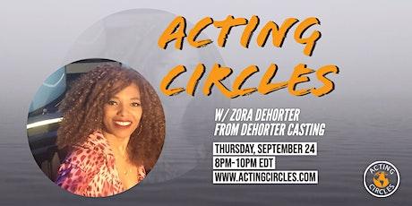 Acting Circles w/ Zora DeHorter, CSA, DeHorter Casting tickets