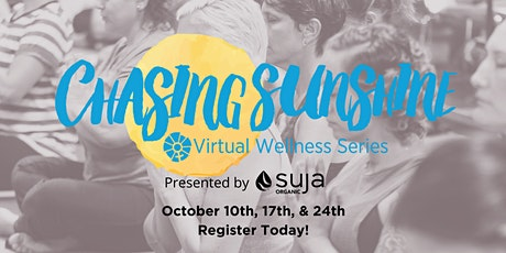 B4BC's Chasing Sunshine Virtual Wellness Series Presented by Suja Organic tickets