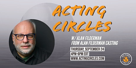 Acting Circles w/ Alan Filderman, Casting Director, Alan Filderman Casting tickets