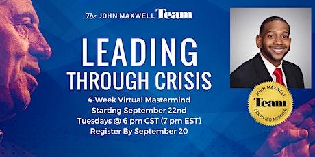 Virtual Leading Through Crisis Mastermind 1 tickets