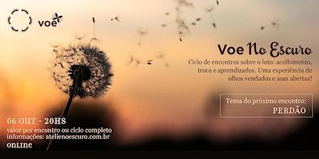 VOE NO ESCURO - PERDÃO ingressos