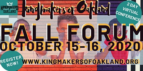 Kingmakers of Oakland Fall Forum October 15-16, 2020 Virtual Forum tickets
