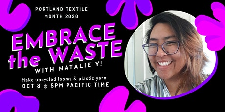 Embrace the Waste! with Natalie Y tickets