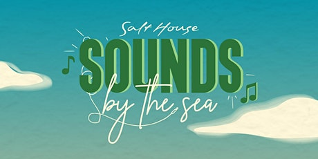 """""""Sounds  By The Sea"""" tickets"""