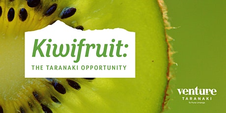 Kiwifruit: The Taranaki Opportunity tickets