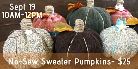 No-Sew Sweater Pumpkins - Take 3 Home! tickets