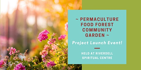 Permaculture Food Forest Community Garden - Project Launch! tickets