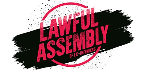 Lawful Assembly of Ex-offenders #3 tickets