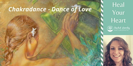 Heal Your Heart Chakra – Dance of LOVE - Chakradance with Rachel tickets