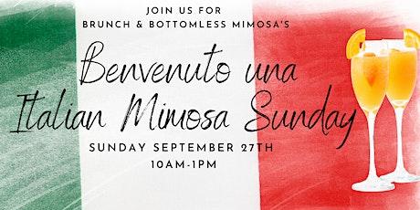 Benvenuto una Mimosa Sunday! tickets