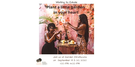 Waiting to Exhale: plant a little garden in your l tickets