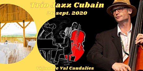 5@8 Trio Jazz Cubain au Vignoble Val Caudalies de Dunham billets