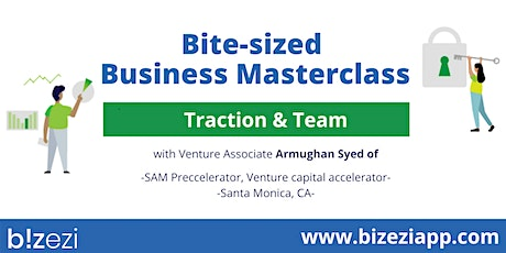 Bite-sized Masterclass- Traction & Team (ONLINE) tickets
