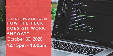 Partner Power Hour - How The Heck Does Git Work, Anyway? tickets
