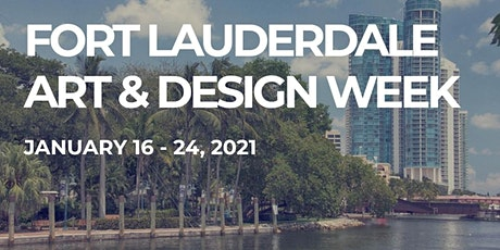 3rd Annual Fort Lauderdale Art & Design Week (January 16-24 2021- FTLADW21) tickets