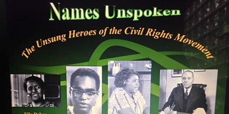 NAMES UNSPOKEN: Unsung Heroes of the Civil Rights Movement tickets