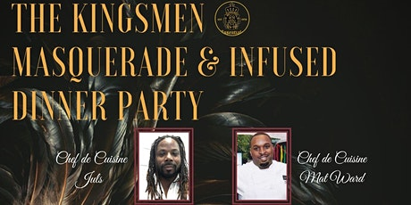 The Kingsmen Masquerade & Infused Dinner Party tickets