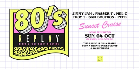 Glass Island pre. 80s REPLAY - Sun 4th October - Long Weekend tickets