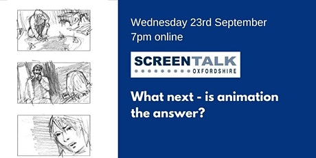"""What next - is animation the answer?"" tickets"
