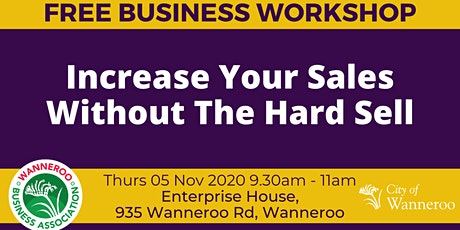 Free Business Workshop - Increase Your Sales Without The Hard Sell tickets