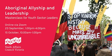 Aboriginal Allyship and Leadership Masterclass for Youth Sector Leaders tickets