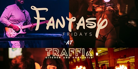FANTASY FRIDAYS @ THE ALL NEW TRAFFIK ATL! Friday Party tickets