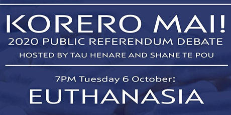 Korero Mai! 2020 Public Referendum Debate on Euthanasia tickets