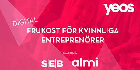 (Digital) YEoS Frukost för Kvinnliga Entreprenörer biljetter