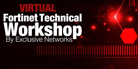 VIRTUAL Fortinet Technical Workshop - AWST 3rd - 4th December