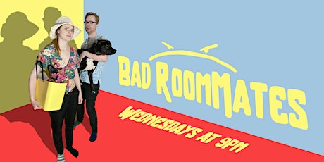 Bad Roommates - Comedy Show Tickets