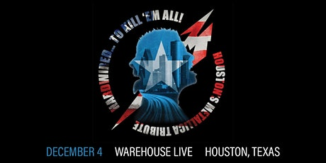HARDWIRED...TO KILL 'EM ALL (HOUSTON'S METALLICA TRIBUTE) tickets