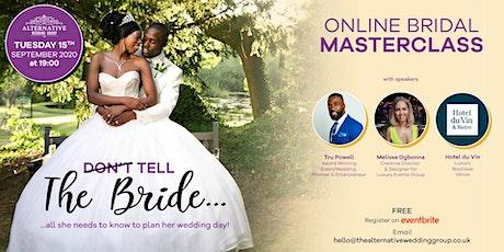 Bridal Masterclass (Online Series) tickets