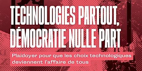 """Soirée de lancement du livre """"technologies partout, démocratie nulle part"""" billets"""