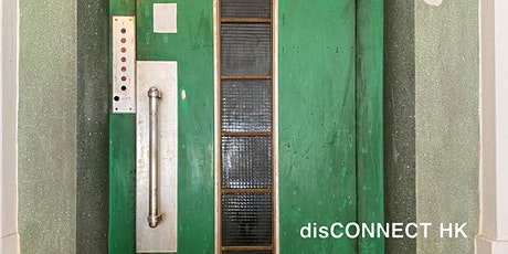 disCONNECT HK Exhibition - Historic Tenement Building tickets