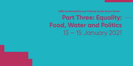 LSBU Sustainability & Climate Action - Equality: Food, Water & Politics tickets