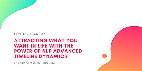 Attracting What You Want in Life with the Power of NLP Advanced tickets