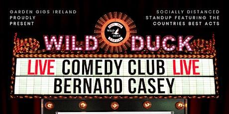 Wild Duck Comedy Club Presents: Bernard Casey & Guests (6:30pm Show!) tickets