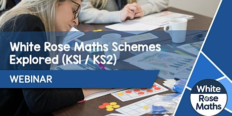 **WEBINAR** White Rose Maths Schemes Explored (Primary) 23.09.20 tickets