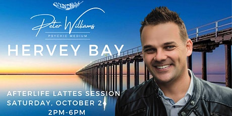 Hervey Bay - Peter Williams Medium Afterlife Lattes tickets