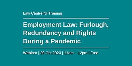 Employment Law: Furlough, Redundancy and Rights During a Pandemic tickets