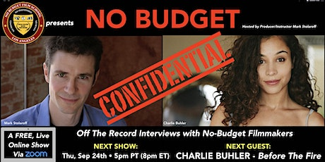 "No Budget Confidential with Charlie Buhler, Director of ""Before The Fire"" tickets"