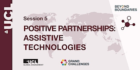 Beyond Boundaries Session 5: Positive Partnerships: Assistive Technologies tickets